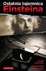 Ostatnia tajemnica Einsteina - Francesc Miralles, Alex Rovira
