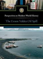 The EXXON Valdez Oil Spill - Noah Berlatsky