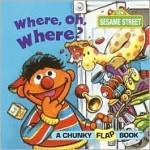 Where, Oh, Where? (A Chunky Book(R)) - Joe Mathieu