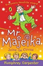 Mr Majeika Joins the Circus - Humphrey Carpenter