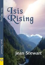 Isis Rising (Isis Series) - Jean Stewart