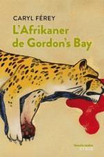 L'afrikaner de Gordon's bay (Souris noire) - Caryl Férey, Christophe Merlin