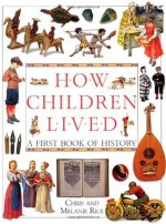 How Children Lived - Christopher Rice, Melanie Rice