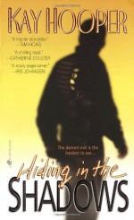 Hiding in the Shadows - Kay Hooper