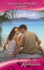 Honeymoon With The Boss - Jessica Hart