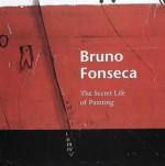 Bruno Fonseca: The Secret Life of Painting - Alan Jenkins, Karen Wilkin, Isabel Fonseca
