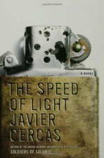 The Speed of Light - Javier Cercas, Anne McLean