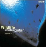 Wildlife Photographer of the Year: Portfolio 11 - BBC Books