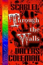 Scarlet: Through the Walls - Dallas Coleman