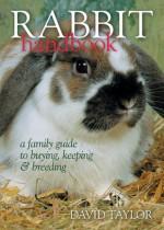 Rabbit Handbook: A Family Guide To Buying, Keeping & Breeding - David Taylor