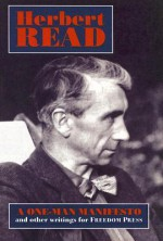One-Man Manifesto: And Other Writings for Freedom Press - Herbert Read