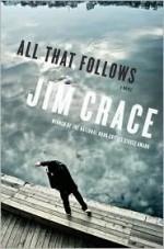 All That Follows - Jim Crace