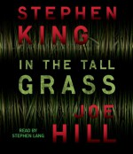 In the Tall Grass - Stephen Lang, Joe Hill, Stephen King