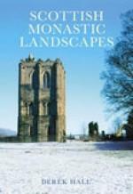 Scottish Monastic Landscapes - Derek Hall