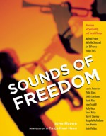 Sounds of Freedom: Musicians on Spirituality and Social Change - John Malkin