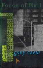 Force of Evil - Gary Crew