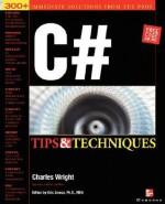 C# Programming Tips & Techniques - Charles Wright, Kris Jamsa