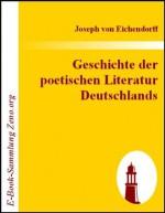 Geschichte der poetischen Literatur Deutschlands (German Edition) - Joseph von Eichendorff
