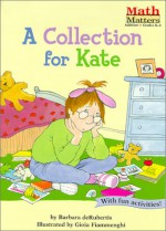 A Collection for Kate (Math Matters) - Barbara deRubertis