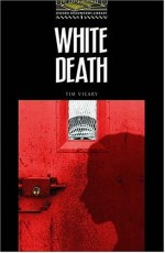 The Oxford Bookworms Library Stage 1 Best-Seller Pack: Stage 1: 400 Headwords White Death - Tim Vicary, Tricia Hedge