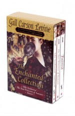 The Enchanted Collection Box Set: Ella Enchanted, The Two Princesses of Bamarre, Fairest - Gail Carson Levine