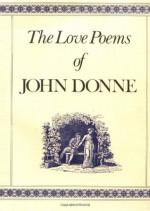 The Love Poems - John Donne, Charles Fowkes