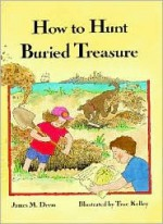 How to Hunt Buried Treasure - James M. Deem