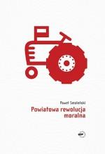 Powiatowa rewolucja moralna - Paweł Smoleński