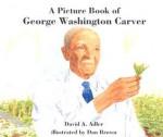 A Picture Book of George Washington Carver - Dan Brown, David A. Adler