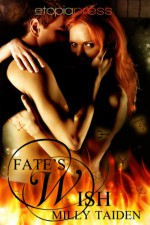 Fate's Wish - Milly Taiden