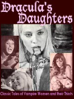 Dracula's Daughters - Jean Marie Stine