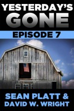 Yesterday's Gone: Episode 7 - Sean Platt, David W. Wright