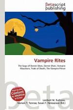 Vampire Rites - Lambert M. Surhone, Mariam T. Tennoe, Susan F. Henssonow