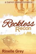 Reckless Recon (Barren Planet #3) - Rinelle Grey