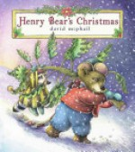Henry Bear's Christmas - David McPhail