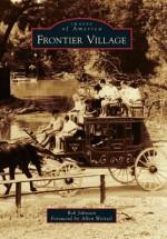 Frontier Village (Images of America ) - Bob Johnson, Allen Weitzel