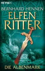 Die Albenmark: Elfenritter 2 - Roman (German Edition) - Bernhard Hennen