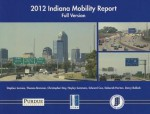 2012 Indiana Mobility Report: Full Version - Stephen Remias, Thomas Brennan, Edward Cox, Christopher Day, Hayley Summers