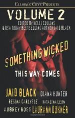 Something Wicked This Way Comes (Volume #2) - Jaid Black, Diana Hunter, Regina Carlysle, Katalina Leon, Aubrey Ross, Laurann Dohner