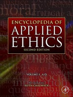 Encyclopedia of Applied Ethics - Ruth F. Chadwick