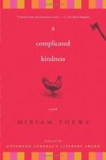 A Complicated Kindness - Miriam Toews