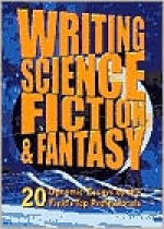 Writing Science Fiction & Fantasy - Isaac Asimov, John Barnes, Norman Spinrad, Sheila Williams, Ian Randal Strock, Stanley Schmidt, James Patrick Kelly, Gardner R. Dozois, Robert A. Heinlein, Jane Yolen, Connie Willis, Poul Anderson, Hal Clement