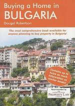 Buying a Home in Bulgaria: A Survival Handbook - Dougal Robertson