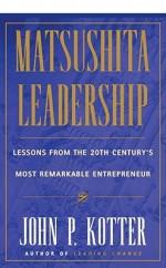 Matsushita Leadership - John P. Kotter