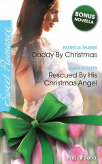Mills & Boon : Sweet Duo Christmas Special 2010/Daddy By Christmas/Rescued By His Christmas Angel/One Indian Summer - Patricia Thayer, Cara Colter, Nicola Marsh