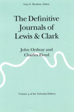 The Definitive Journals of Lewis and Clark, Vol 9: John Ordway and Charles Floyd - Meriwether Lewis, William Clark, John Ordway, Gary E. Moulton