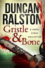 Gristle & Bone: Stories - Duncan Ralston