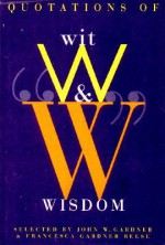 Quotations of Wit and Wisdom - John Gardner