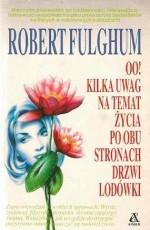 OO! Kilka uwag na temat życia po obu stronach drzwi lodówki - Robert Fulghum, Agnieszka Jacewicz
