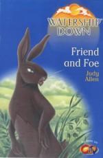 Watership Down Friend And Foe - Judy Allen, Richard Adams